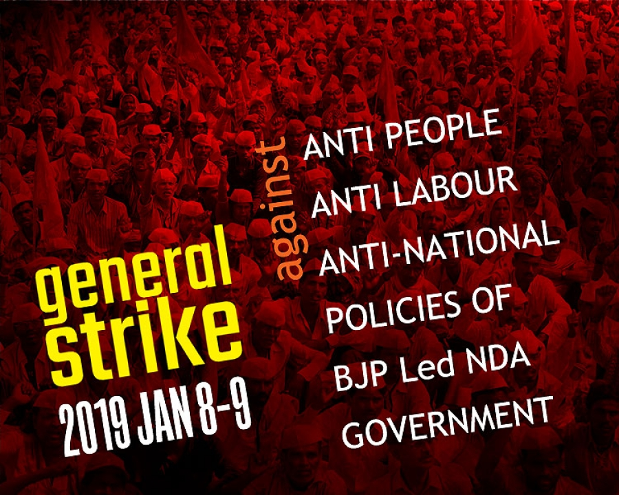 Landmark Two day General Strike on 8-9 January 2019 - Central Trade Unions